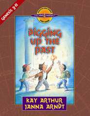 Digging Up the Past: Genesis, Chapters 3-11 - eBook  -     By: Kay Arthur