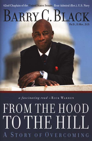 From the Hood to the Hill: A Story of Overcoming  -     By: Barry C. Black