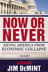 2012: Last Chance to Save America from Economic Armageddon - eBook  -     By: Jim DeMint
