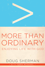 More Than Ordinary: Enjoying Life with God - eBook  -     By: Doug Sherman
