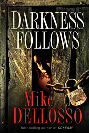 Darkness Follows - eBook  -     By: Mike Dellosso