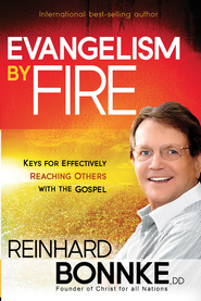 Evangelism by Fire: Keys for effectively reaching others with the gospel - eBook  -     By: Reinhard Bonnke