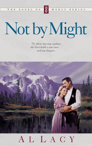 Not By Might - eBook  -     By: Al Lacy