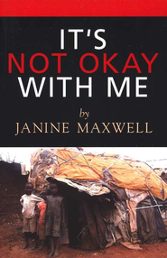 It's Not Okay With Me  -     By: Janine Maxwell