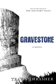 Gravestone - eBook  -     By: Travis Thrasher