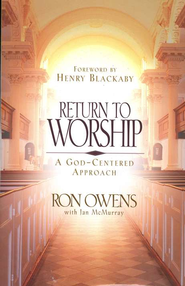 Return to Worship: A God-Centered Approach   -     By: Ron Owens