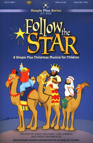Follow the Star: A Simple Plus Musical for Christmas   -