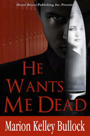 He Wants Me Dead - eBook  -     By: Marion Kelley Bullock