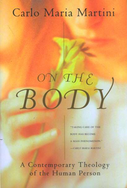 On the Body:  A Contemporary Theology of Sexuality    -     By: Carlo Maria Martini