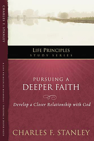 Pursuing a Deeper Faith: Develop a Closer Relationship with God - eBook  -     By: Charles F. Stanley