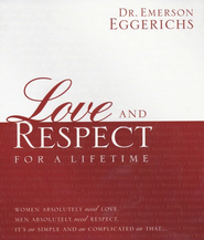 Love and Respect for a Lifetime, Gift Edition   -     By: Dr. Emerson Eggerichs