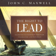 The Right to Lead: Learning Leadership Through Character and Courage (slightly imperfect)  -     By: John C. Maxwell