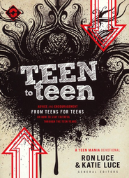 Teen to Teen: Advice and Encouragement from Teens for Teens on How to Stay Faithful Through the Teen Years - eBook  -     By: Ron Luce, Katie Luce