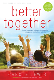 Better Together Devotional: Helping, Encouraging and Supporting One Another on the Journey to a Healthier, Better Life - eBook  -     By: Carole Lewis