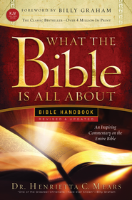 What the Bible Is All About Handbook-Revised-KJV Edition: Bible Handbooks - An Inspired Commentary on the Entire Bible - eBook  -     By: Henrietta C. Mears