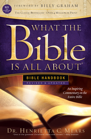 What the Bible Is All About Handbook-Revised-NIV Edition: Bible Handbooks - An Inspired Commentary on the Entire Bible - eBook  -     By: Henrietta C. Mears
