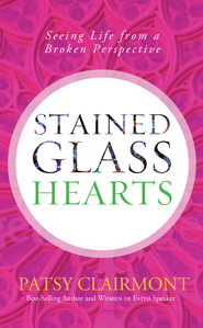 Stained Glass Hearts: Seeing Life from a Broken Perspective - eBook  -     By: Patsy Clairmont