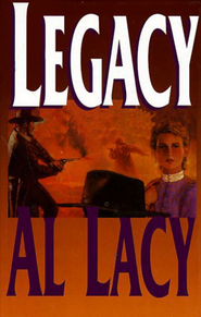 Legacy - eBook  -     By: Al Lacy