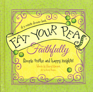 Eat Your Peas, Faithfully: Simple Truths and Happy Insights  -     By: Cheryl Karpen