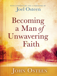 Becoming a Man of Unwavering Faith - eBook  -     By: John Osteen