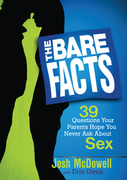 The Bare Facts: 39 Questions Your Parents Hope You Never Ask About Sex - eBook  -     By: Josh McDowell