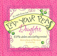Eat Your Peas, Daughter: Simple Truths and Happy Insights  -              By: Cheryl Karpen