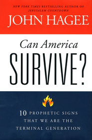 Can America Survive?   -     By: John Hagee