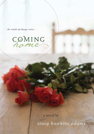 Coming Home: A Novel - eBook  -     By: Stacey Hawkins Adams