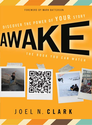 Awake: Discover the Power of Your Story - eBook  -     By: Joel Clark