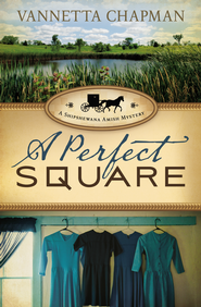 A Perfect Square, Shipshewana Amish Mystery Series #2 -eBook   -     By: Vannetta Chapman
