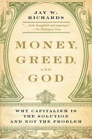 Money, Greed, and God  -              By: Jay W. Richards