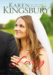 Loving, Bailey Flanigan Series #4 - EBook   -     By: Karen Kingsbury