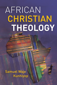 African Christian Theology - eBook  -     By: Zondervan