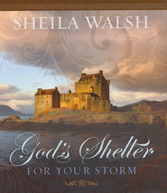 God's Shelter for Your Storm  -     By: Sheila Walsh