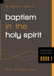 An Essential Guide to Baptism in the Holy Spirit: Foundations on the Holy Spirit - eBook  -     By: Ron Phillips