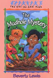 The Mudhole Mystery, Cul-de-Sac Kids #10   -     By: Beverly Lewis