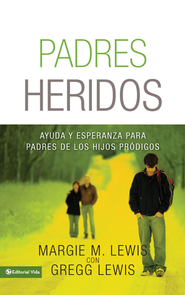 El padre herido: Help and Hope for Parents of Prodigals - eBook  -     By: Margie Lewis, Gregg Lewis
