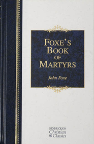 Foxe s Book of Martyrs - eBook  -     By: John Foxe