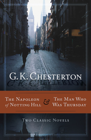 The Napoleon of Notting Hill & The Man Who Was Thursday: Two Classic Novels - eBook  -     By: G.K. Chesterton