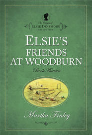 Elsie's Friends at Woodburn - eBook  -     By: Martha Finley