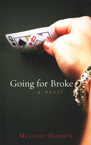 Going for Broke   -     By: Melanie Dobson