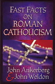 Fast Facts on Roman Catholicism - eBook  -     By: John Ankerberg, John Weldon
