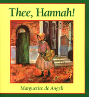 Thee, Hannah   -     By: Marguerite De Angeli