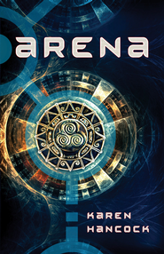 Arena - eBook  -     By: Karen Hancock