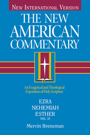 The New American Commentary Volume 10 - Ezra, Nehemiah, Esther - eBook  -     By: Mervin Breneman