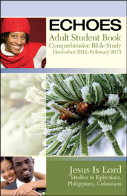 Echoes Adult Comprehensive Bible Study Student Book, Winter 2012  -