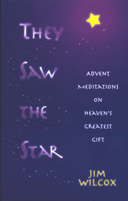 They Saw the Star: Advent Meditations on Heaven's Greatest Gift   -     By: Jim Wilcox