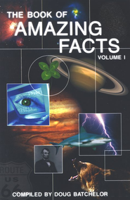 The Book of Amazing Facts, Volume 1   -     By: Doug Batchelor
