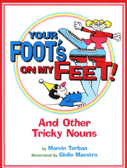 Your Foot's on My Feet! And Other Tricky Nouns   -     By: Marvin Terban