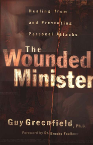 Wounded Minister, The: Healing from and Preventing Personal Attacks - eBook  -     By: Guy Greenfield Ph.D.